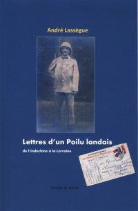 Lettres d'un poilu landais, de l'Indochine à la Lorraine