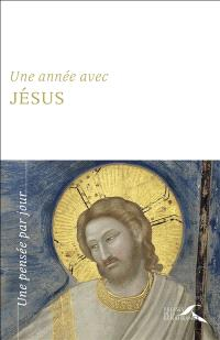 Une année avec Jésus : un jour, une pensée