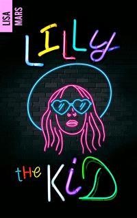 Lilly the kid : conte de fées (pour grandes filles)