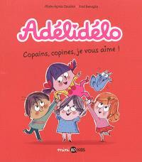 Adélidélo. Volume 5, Copains, copines, je vous aime !