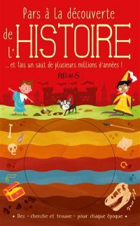 Pars à la découverte de l'histoire : ... et fais un saut de plusieurs millions d'années !