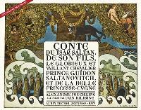 Conte du tsar Saltan, de son fils, le glorieux et vaillant chevalier prince Guïdon Saltanovitch, et de la belle princesse-cygne