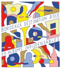 Bordeaux, destination rock : 33 albums indispensables