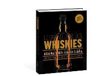 Le grand livre des whiskies : notes de dégustation et conseils d'experts