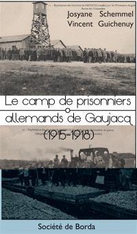 Le camp de prisonniers allemands de Gaujacq (1915-1918)