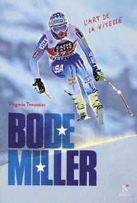 Bode Miller : l'art de la vitesse