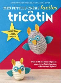 Mes petites créas faciles en tricotin : plus de 60 modèles originaux pour des enfants heureux, même quand il pleut !