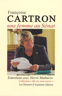 Françoise Cartron : une femme au Sénat