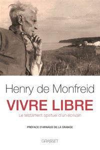 Vivre libre : le testament spirituel d'un écrivain