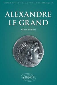 Alexandre le Grand : un philosophe en armes