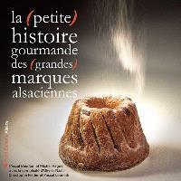 La petite histoire gourmande des grandes marques alsaciennes