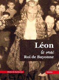Léon, le vrai roi de Bayonne