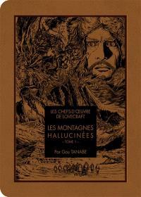 Les montagnes hallucinées. Volume 1