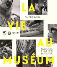 La vie au Muséum : parcours et métiers insolites