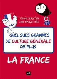 Quelques grammes de culture générale de plus : la France