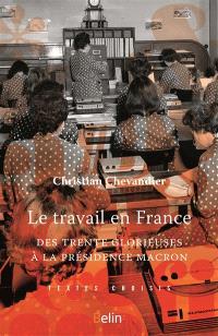Le travail en France : des Trente Glorieuses à la présidence Macron