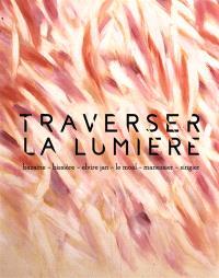 Traverser la lumière : Bazaine, Bissière, Elvire Jan, Le Moal, Manessier, Singier