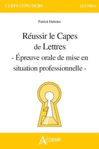 Réussir le Capes de lettres : épreuve orale de mise en situation professionnelle