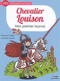 Chevalier Louison. Volume 1, Mon premier tournoi
