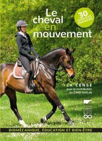 Le cheval en mouvement : biomécanique, éducation et bien-être : 30 exercices pratiques