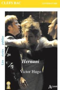 Hernani : Victor Hugo : lire, écrire, publier