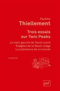 Trois essais sur Twin Peaks