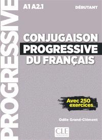 Conjugaison progressive du français : A1-A2.1 débutant : avec 250 exercices