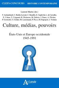 Culture, médias, pouvoirs : Etats-Unis et Europe occidentale : 1945-1991
