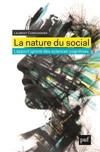 La nature du social : l'apport ignoré des sciences cognitives