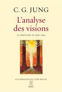 L'analyse des visions : notes du séminaire de 1930-1934 consacré aux visions d'une jeune patiente américaine
