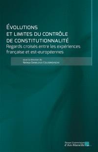 Evolutions et limites du contrôle de constitutionnalité : regards croisés entre les expériences française et est-européennes