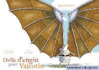 Drôle d'engin pour Valentin : Léonard de Vinci