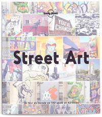 Street art : un tour du monde en 140 spots et 42 villes