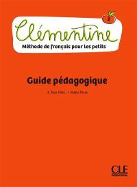 Clémentine 2 : méthode de français pour les petits : guide pédagogique