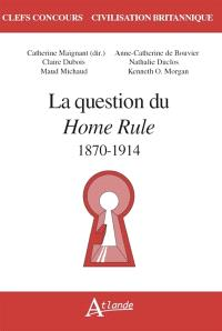 La question du Home Rule : 1870-1914