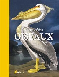 Incroyables oiseaux