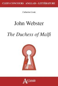 John Webster : The duchess of Malfi