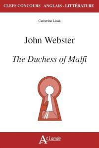 John Webster : The duchess of Malfi