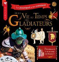 Les pourquoi et les comment, De la vie au temps des gladiateurs