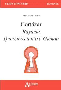 Cortazar : Rayuela, Queremos tanto a Glenda
