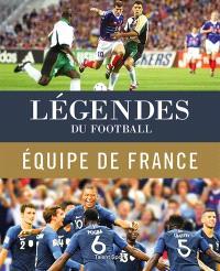 Légendes du football : l'équipe de France de 1904 à nos jours