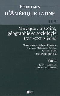 Problèmes d'Amérique latine. n° 109, Mexique : histoire, géographie et sociologie : XVIe-XXIe siècle
