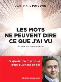 Les mots ne peuvent dire ce que j'ai vu : l'expérience mystique d'un business angel