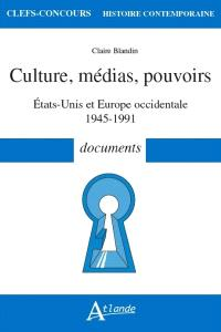 Culture, médias, pouvoirs : Etats-Unis et Europe occidentale, 1945-1991 : documents