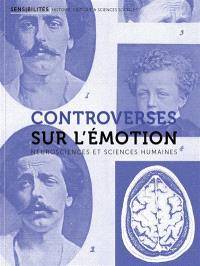 Controverses sur l'émotion : neurosciences et sciences humaines