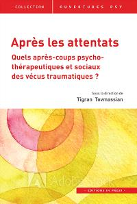 Après les attentats : quels après-coups psychothérapeutiques et sociaux des vécus traumatiques ?