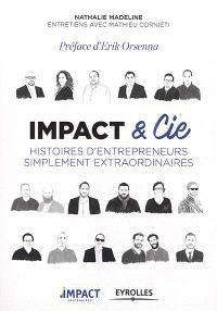 Impact & Cie : histoires d'entrepreneurs simplement extraordinaires