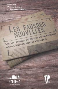 Les fausses nouvelles : un millénaire de bruits et de rumeurs dans l'espace public français