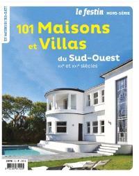 Festin (Le), hors série, 101 maisons et villas du Sud-Ouest : XXe et XXIe siècles