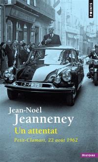Un attentat : Petit-Clamart, 22 août 1962